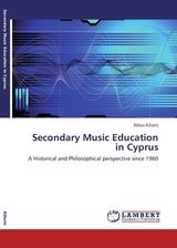 [BOOK] Secondary Music Education in Cyprus: A Historical and Philosophical perspective since 1960